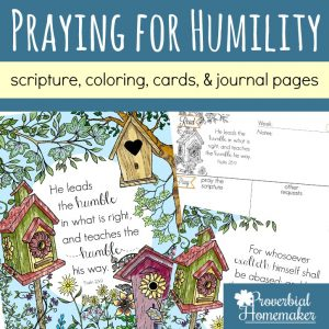 Praying for Humility is important for ourselves and our spouse and children! Use these scripture cards, Bible journal pages, and scripture coloring pages to pray for a humble spirit in yourself and your family.