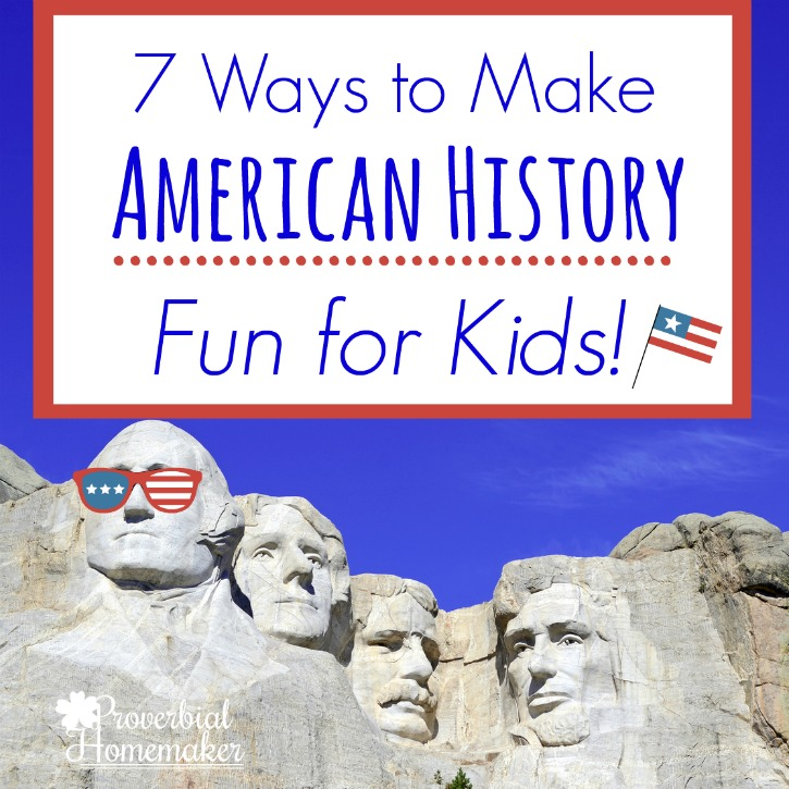 7 Ways to Make American History Fun