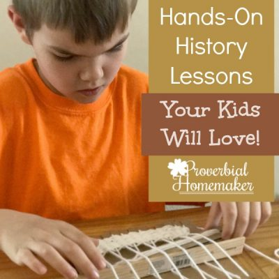 Hands-On History Lessons Your Kids Will LOVE