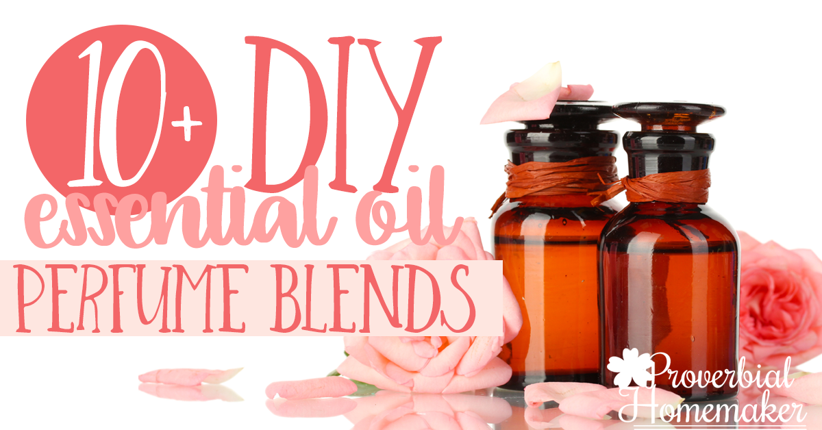10 Best Perfume Recipes Using Essential Oils - Proverbial Homemaker