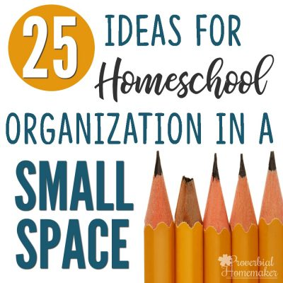 25 Ideas for Homeschool Organization in a Small Space