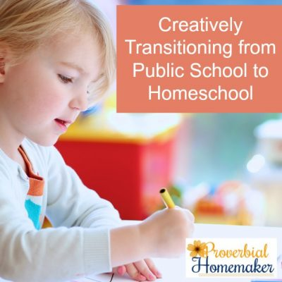 Creatively Transitioning from Public School to Homeschool