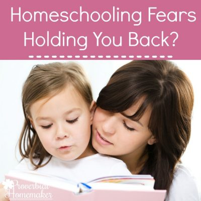 Homeschooling Fears ~ What's Holding You Back?