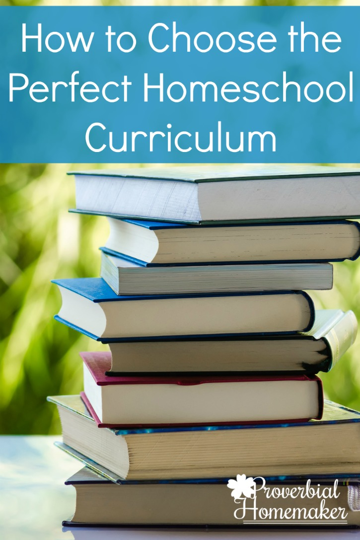 How To Choose The Style Of The: How To Choose The Perfect Homeschool Curriculum