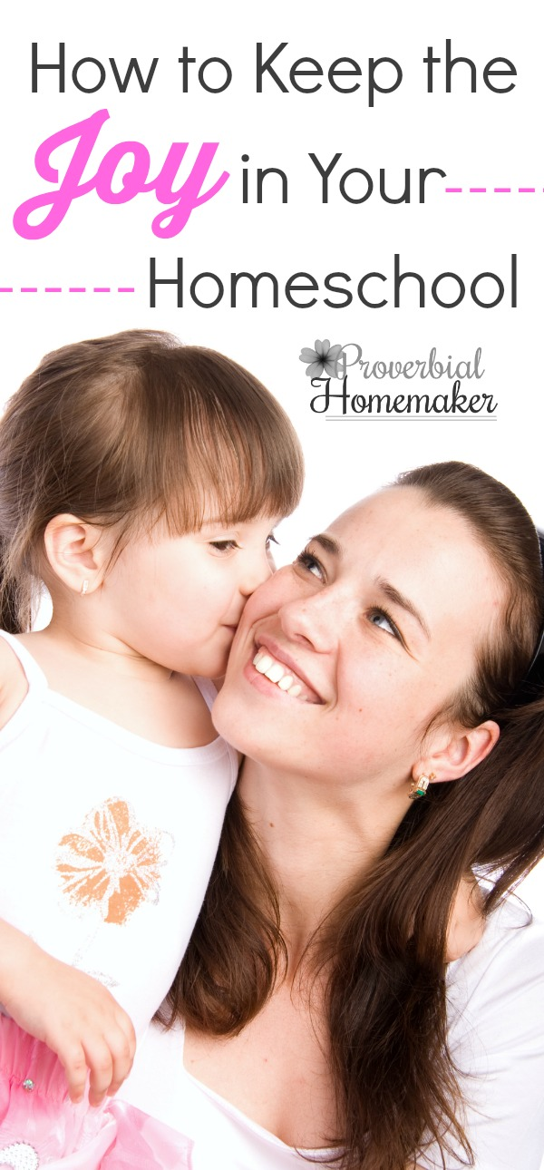 How to Keep the Joy in Your Homeschool