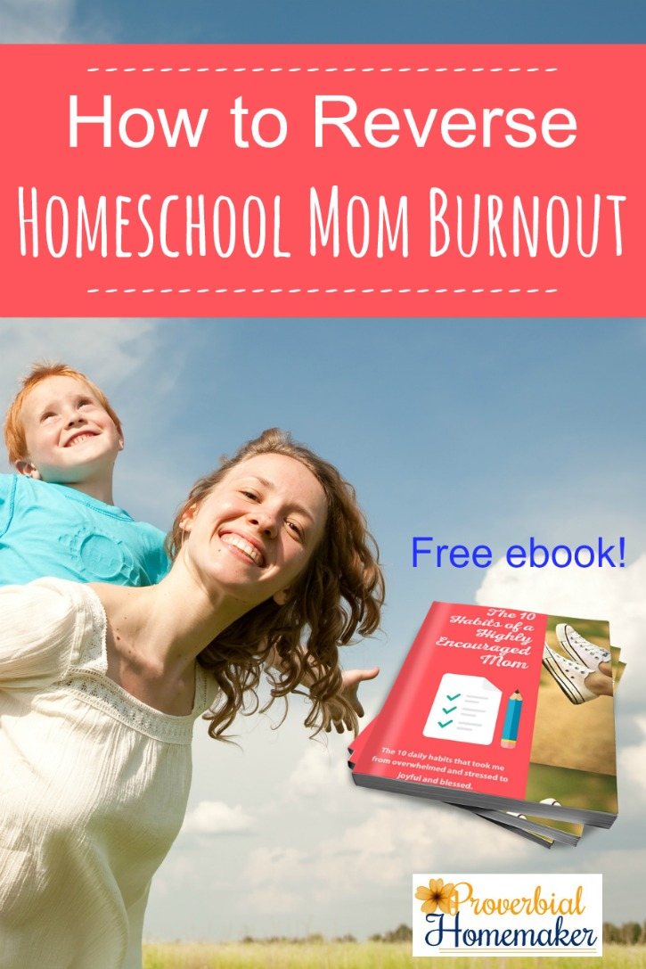 How to Reverse Homeschool Mom Burnout plus an ebook for encouragement and tips!