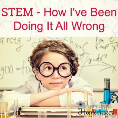 STEM – How I've Been Doing it All Wrong