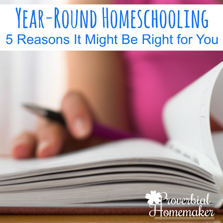 Year Round Homeschooling: 5 Reasons It May Be Right For You