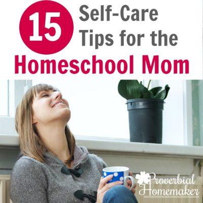 15 Self-Care Tips for the Homeschool Mom