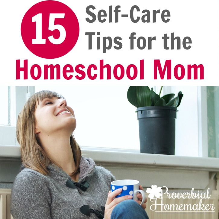 15 Self-Care Tips for the Homeschool Mom