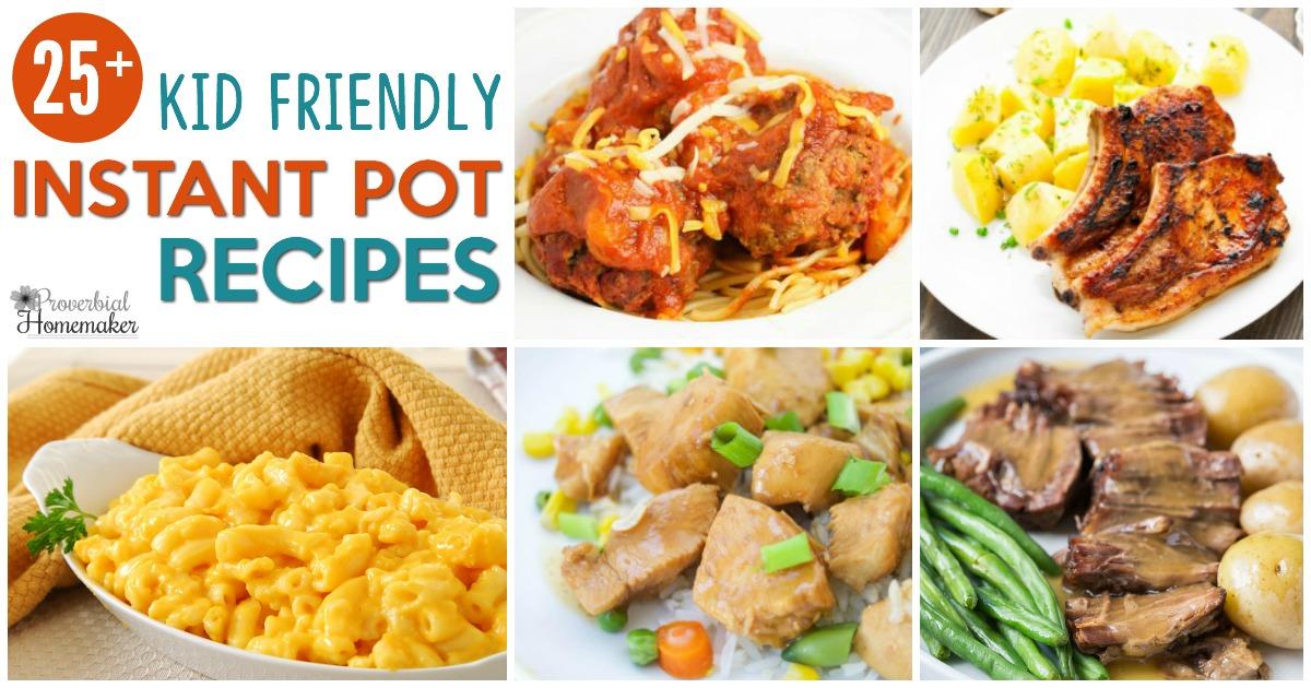 25 Kid Friendly Instant Pot Recipes Proverbial Homemaker
