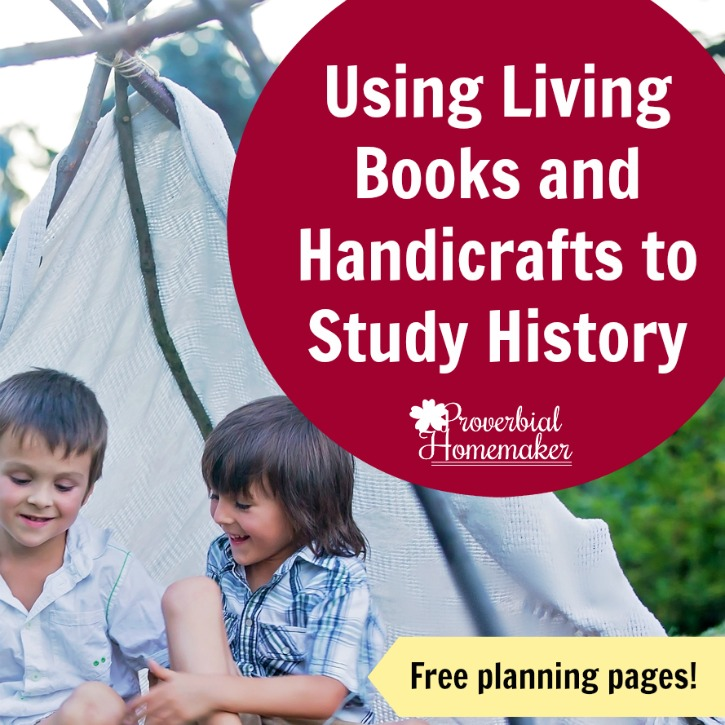 Using Living Books and Handicrafts to Study History