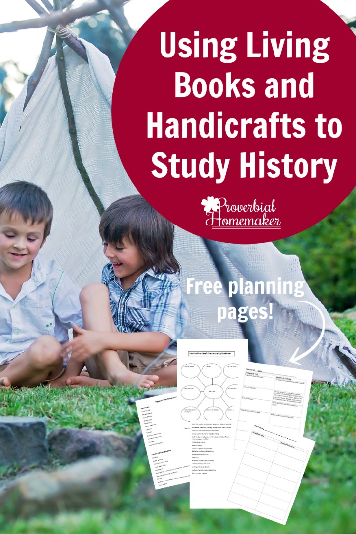 Using Living books and Handicrafts to Study History - with FREE printable planning pages!