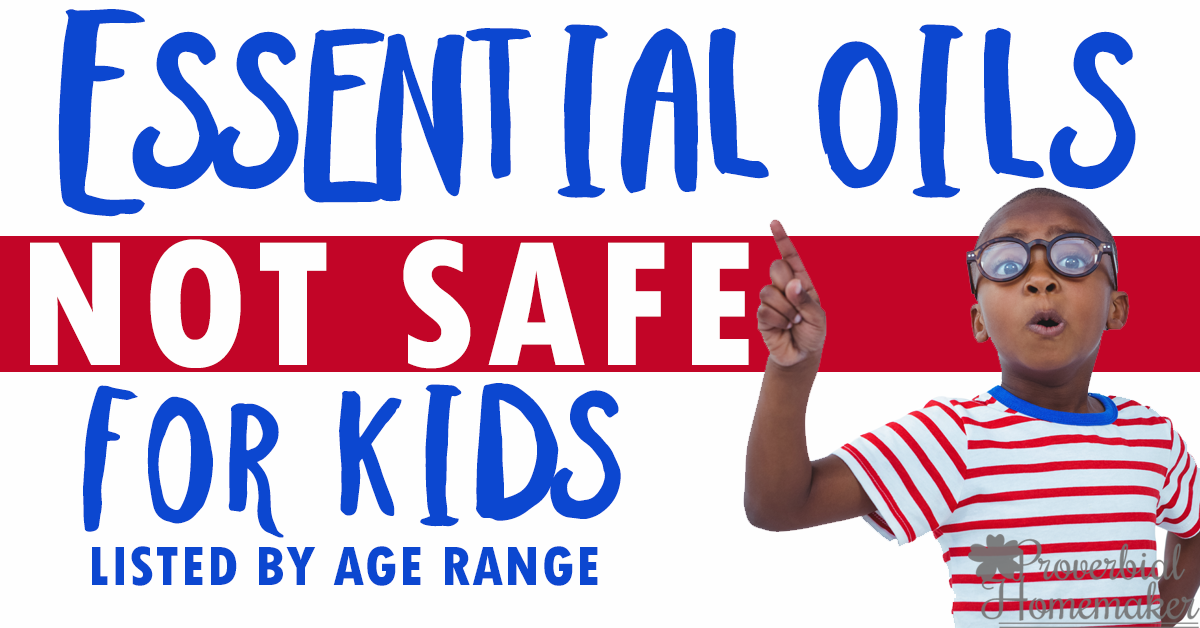 Want to use essential oils safely? Check out this HUGE list of essential oils NOT safe for kids, broken down by age rage, with extra safety tips!