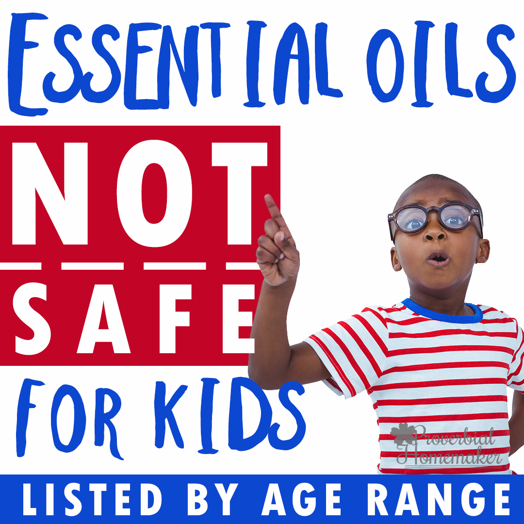 Essential Oils NOT Safe for Kids