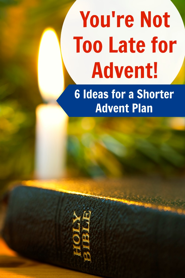 Not Too Late for Advent Ideas for Shorter Advent Plan