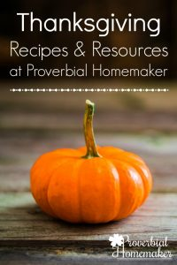 Find all the helpful Thanksgiving recipes, free printables, and more at Proverbial Homemaker!