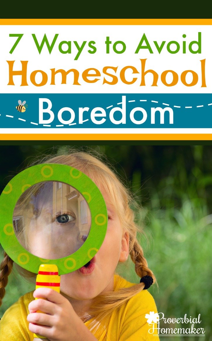 Looking for ideas to make homeschooling fun? Here are 7 ways to avoid homeschool boredom and keep the excitement for learning alive and well!