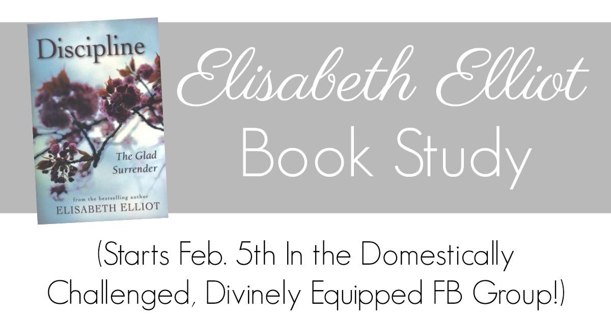 Elisabeth Elliot Book Study Discipline the Glad Surrender