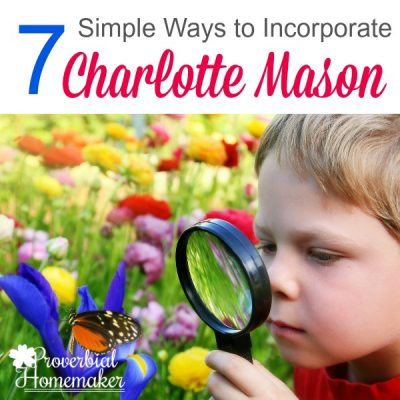 {Giveaway} 7 Ways to Incorporate the Charlotte Mason Homeschooling Method