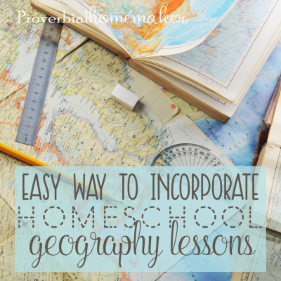 Easy Ways to Incorporate Homeschool Geography Lessons