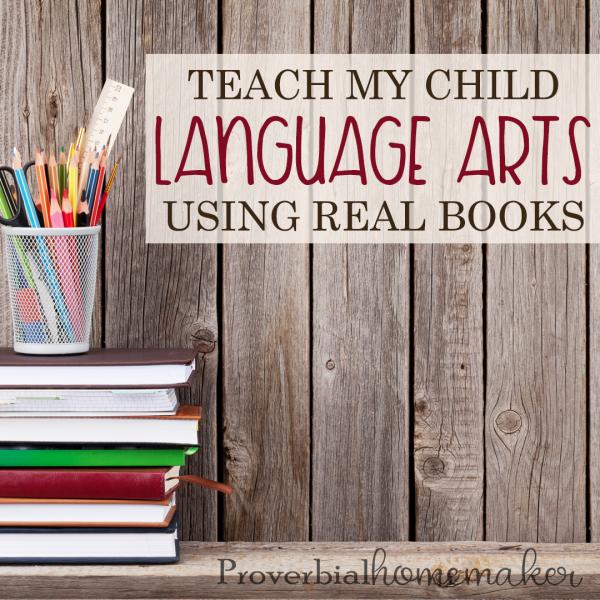 Teach My Child Language Arts Using Real Books SQ