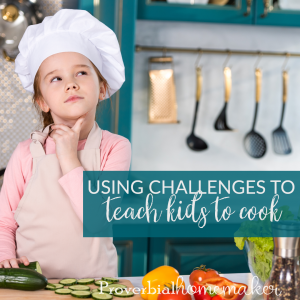 Did you know you could teach children to cook using challenges? Here's how!