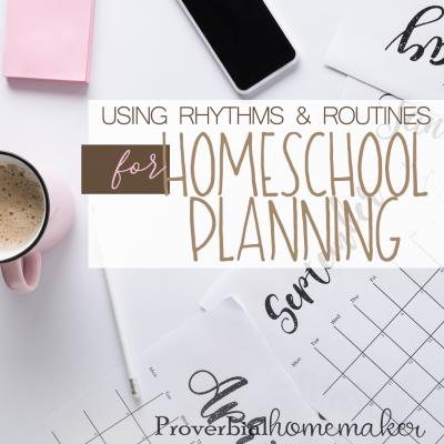 Using Rhythms & Routines for Homeschool Planning
