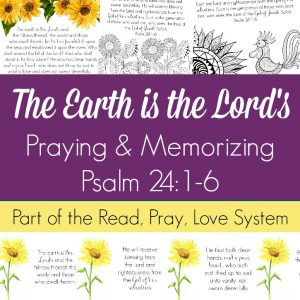 Pray and begin memorizing Psalm 24:1-6 together as a family, all about the glory of God. These beautiful scripture art prints, memory verse cards, coloring pages, and prayer prompts are a wonderful way to get started. Part of the Proverbial Homemaker Read, Pray, Love system.
