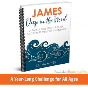 Read, Pray, and Memorize James with Your Family - this resource includes a year-long study for families with multiple ages. Use it alone or with whatever reading and study plan you're already using!