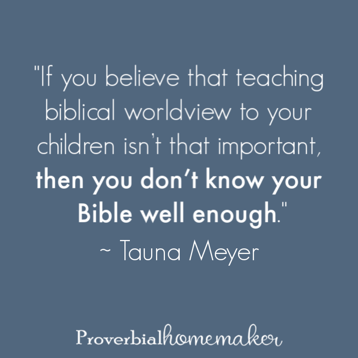Teaching children a biblical worldview is essential for the Christian family!