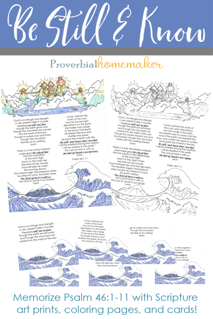 Be Still & Know Printable! Memorize Psalm 46:1-11 as a family with this beautiful Scripture printable pack! Includes custom illustrations, memory verse cards, and a coloring page.