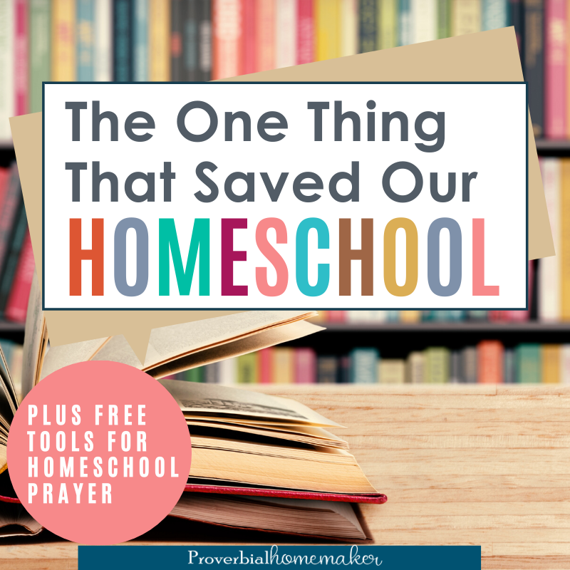Are you struggling in your homeschool? This is the one thing that helped save our homeschool! PLUS get some free tools for homeschool prayer. #homeschool #homeschooling #prayer #homeschoolmom