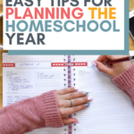 Looking ahead into the new school year and feeling overwhelmed? Get a handle on it by using these easy tips for planning the homeschool year!
