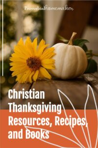 We love this list of Christian Thanksgiving resources, recipes, printables, and books for making our holiday fun and meaningful! #thanksgiving #givethanks #christianfamily