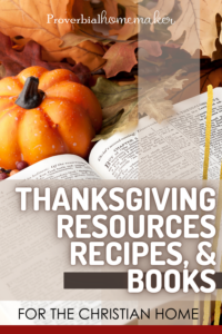 We love this list of Christian Thanksgiving resources, recipes, printables, and books for making our holiday fun and meaningful!