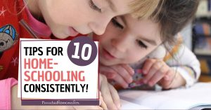 Struggling to be consistent in your daily and weekly homeschool routine? Here are 10 tips to help you start homeschooling consistently.